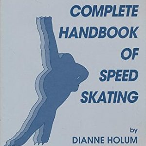 Complete Handbook of Speed Skating