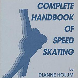 Complete Handbook of Speed Skating